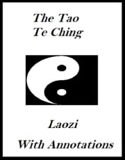 The Tao Te Ching (Annotated) ebook by Laozi