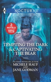 Tempting the Dark & Captivating the Bear - A 2-in-1 Collection ebook by Michele Hauf, Jane Godman