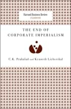 The End of Corporate Imperialism eBook par C. K. Prahalad,Kenneth Lieberthal