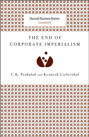 The End of Corporate Imperialism ebook by C. K. Prahalad,Kenneth Lieberthal