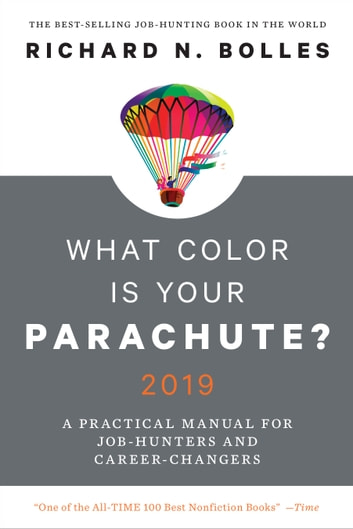 What Color Is Your Parachute? 2019 - A Practical Manual for Job-Hunters and Career-Changers ebook by Richard N. Bolles