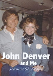 John Denver and Me ebook by Jeannie St. Marie
