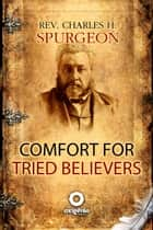 Comfort for tried believers ebook by Charles H. Spurgeon