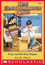 The Baby-Sitters Club #89: Kristy and the Dirty Diapers ebook by Ann M. Martin