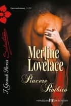 Piacere proibito ebook by Merline Lovelace