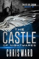 The Castle of Nightmares ebook by Chris Ward
