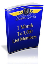1 Month To 1,000 List Members ebook by SoftTech