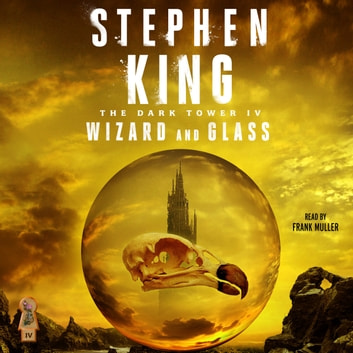 Dark Tower IV - Wizard and Glass audiobook by Stephen King