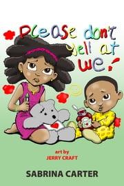 Please Don't Yell at We ebook by Sabrina Carter