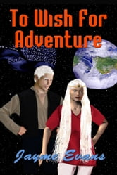 To Wish For Adventure ebook by Jayme Evans