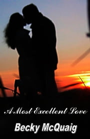 A Most Excellent Love ebook by Charles and Becky McQuaig