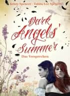 Dark Angels' Summer. Das Versprechen ebook by Tabita Lee Spencer, Kristy Spencer, Susanne Hanika,...