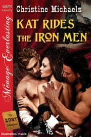 Kat Rides The Iron Men ebook by Christine Michaels