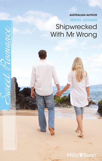 Shipwrecked With Mr Wrong ebook by Nikki Logan