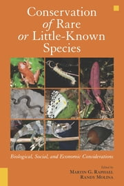 Conservation of Rare or Little-Known Species - Biological, Social, and Economic Considerations ebook by Martin G. Raphael,Martin G. Raphael,Randy Molina,Nancy Molina
