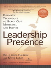 Leadership Presence ebook by Kathy Lubar,Belle Linda Halpern