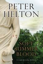Soft Summer Blood ebook by Peter Helton