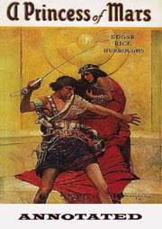 A Princess of Mars (Annotated) ebook by Edgar Rice Burroughs