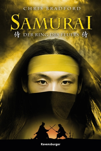 Samurai 6: Der Ring des Feuers ebook by Chris Bradford