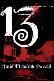 13 ebook by Julie Elizabeth Powell
