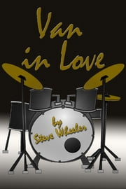Van in Love ebook by Steve Wheeler