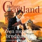 Den motvillige brudgummen audiobook by Barbara Cartland