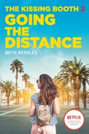 The Kissing Booth #2: Going the Distance ebook by Beth Reekles
