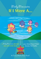 Molly Moccasins -- If I Were A... (Read Aloud Version) ebook by Victoria Ryan O'Toole