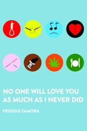No One Will Love You As Much As I Never Did ebook by Freddie Zamora