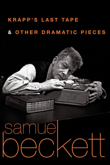 Krapp's Last Tape and Other Dramatic Pieces ebook by Samuel Beckett