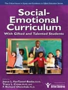 Social-Emotional Curriculum With Gifted and Talented Students: (Critical Issues in Gifted Education Series) ebook by Joyce VanTassel-Baska, Ed.D.,Tracy Cross, Ph.D.,F. Richard Olenchak, Ph.D.