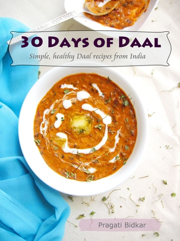 30 days of daal simple healthy daal recipes from india ebook by 30 days of daal simple healthy daal recipes from india ebook by pragati bidkar forumfinder Images