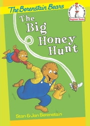 The Big Honey Hunt ebook by Stan Berenstain,Jan Berenstain