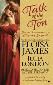 Talk of the Ton ebook by Eloisa James,Julia London,Rebecca Hagan Lee,Jacqueline Navin