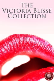 The Victoria Blisse Collection ebook by Victoria Blisse