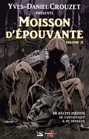 Moisson d'épouvante - volume 2 - Moisson d'épouvante, T2 ebook by Collectif
