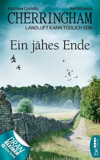 Cherringham - Ein jähes Ende - Landluft kann tödlich sein eBook by Matthew Costello,Neil Richards