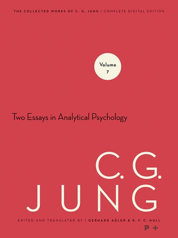 Collected Works of C.G. Jung, Volume 7 - Two Essays in Analytical Psychology ebook by Gerhard Adler,C. G. Jung,R. F.C. Hull