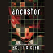 Ancestor - A Novel audiobook by Scott Sigler