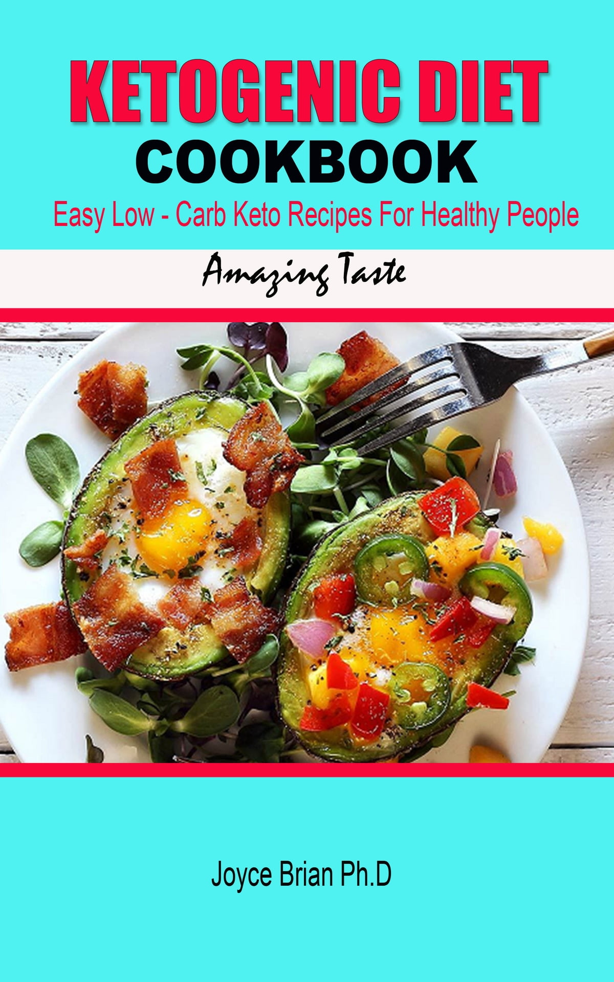 Ketogenic Diet Cookbook Easy Low Carb Keto Recipes For Healthy People Ebook By Joyce Brian 9780463439807 Rakuten Kobo United States