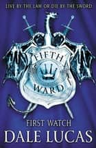 The Fifth Ward: First Watch ebook by Dale Lucas