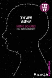 Homo Donans - For a maternal economy ebook by Genevieve Vaughan