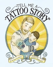 Tell Me a Tattoo Story ebook by Alison McGhee,Eliza Wheeler