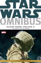 Star Wars Omnibus - Clone Wars Vol. 2 ‐ The Enemy On All Sides ebook by John Ostrande, W. Haden Blackman, Jeremy Barlow