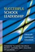 Successful School Leadership: Linking With Learning And Achievement ebook by Christopher Day, Pam Sammons, Ken Leithwood