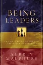 Being Leaders ebook by Aubrey Malphurs