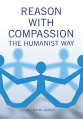 Reason With Compassion ebook by Glenn M. Hardie