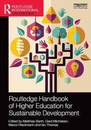 Routledge Handbook of Higher Education for Sustainable Development ebook by