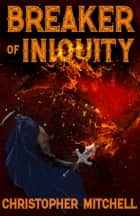 Breaker of Iniquity ebook by Christopher Mitchell