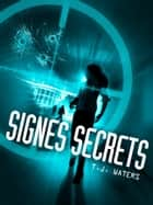 Signes Secrets ebook by TJ Waters